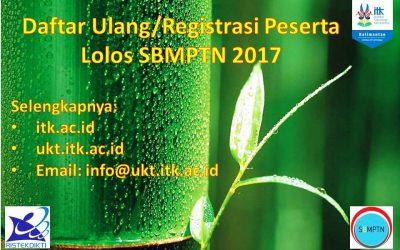 Registrasi/Daftar Ulang Peserta Lolos SBMPTN 2017