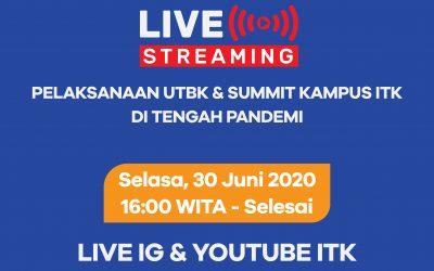 ITK MENGADAKAN LIVE STREAMING UTBK-SUMMIT 2020
