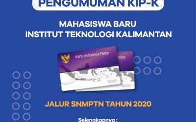 PENGUMUMAN MAHASISWA PENERIMA KIP-K JALUR SNMPTN INSTITUT TEKNOLOGI KALIMANTAN TAHUN 2020
