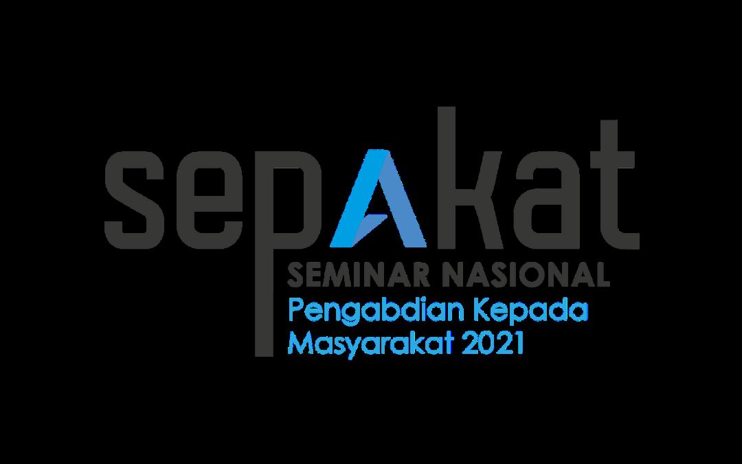 Seminar Pengabdian Masyarakat (SEPAKAT) 2021